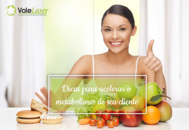 Dicas para ajudar a acelerar o metabolismo de seu cliente