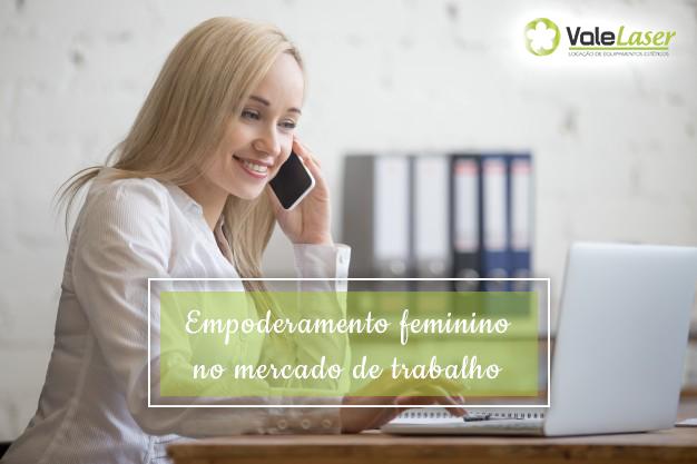 O Empoderamento Feminino no mercado de trabalho