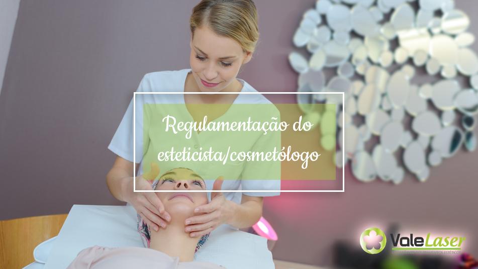Regulamentação do esteticista/cosmetólogo: O que mudou?